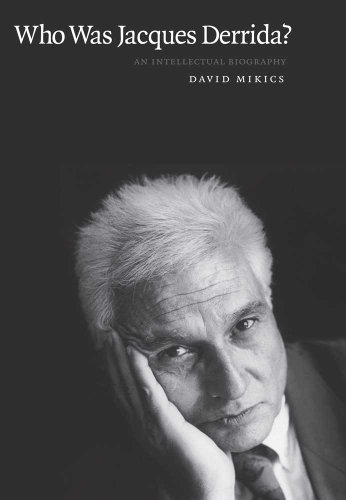 Who was Jacques Derrida - An Interllectual Biography