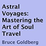 img - for Astral Voyages: Mastering the Art of Soul Travel book / textbook / text book