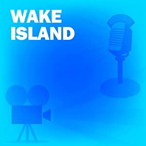 Wake Island: Classic Movies on the Radio | [Lux Radio Theatre]