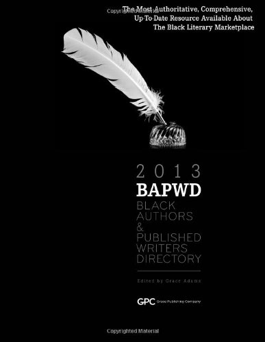 Black Authors & Published Writers Directory 2013: The Directory of Black Book Publishing Industry (BAPWD) (Volume 7)