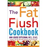 The Fat Flush Cookbook ~ M.S., C.N.S. Gittleman...