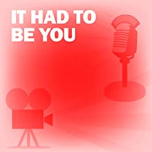 It Had to Be You: Classic Movies on the Radio Radio/TV Program by Screen Director's Playhouse Narrated by Joan Fontaine