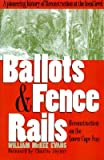 img - for Ballots and Fence Rails: Reconstruction on the Lower Cape Fear   [BALLOTS & FENCE RAILS] [Paperback] book / textbook / text book