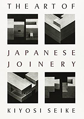 The Art Of Japanese Joinery by Weatherhill/Tankosha