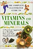 img - for The Complete Illustrated Guide to Vitamins and Minerals book / textbook / text book