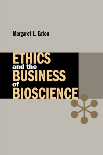 Ethics and the Business of Bioscience (Stanford Business Books (Paperback)), Eaton, Margaret