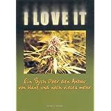 """I love it. Ein Buch �ber den Anbau von Hanf und noch vieles mehrvon """"Michael D. Meredith"""""""