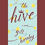 The Hive: A Novel | Gill Hornby