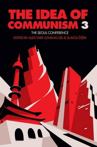 The Idea of Communism 3: The Seoul Conference PDF