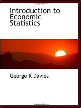 introduction to economic statistics george r davies