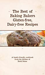 The Best of Baking Bakers Gluten-Free, Dairy-Free Recipes