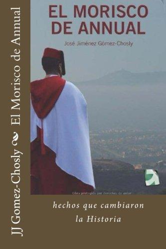 El Morisco de Annual: la batalla que cambio la Historia de España