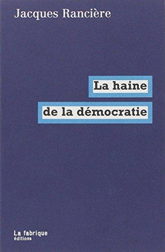 haine de la démocratie (La)