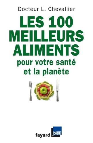 Les 100 meilleurs aliments pour votre santé et la planète (Documents)