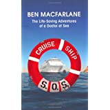 Cruise Ship SOS: The Life-Saving Adventures of a Doctor at Seaby Ben MacFarlane