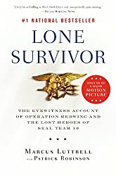Lone Survivor- The Eyewitness Account of Operation Redwing and the Lost Heroes of SEAL Team 10