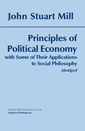 Principles of Political Economy with Some of Their Applications to Social Philosophy: Abridged