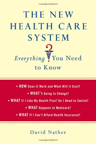 The New Health Care System:  Everything You Need to Know...