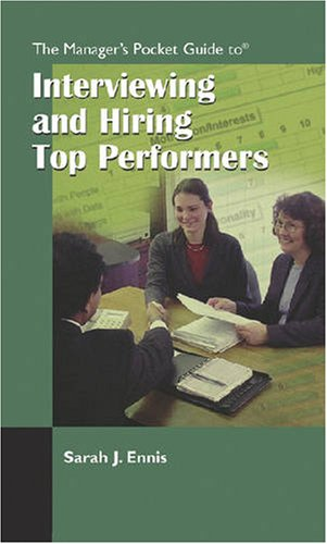 The Manager's Pocket Guide to Interviewing and Hiring Top Performers (Manager's Pocket Guide Series)