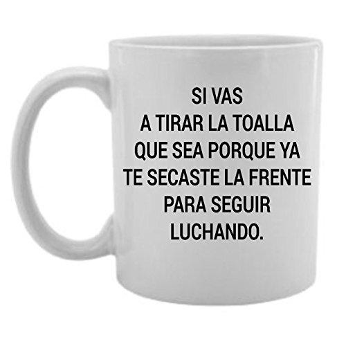 Si Vas A Tirar La Toalla Que Sea Porque Ya....Coffee/Tea Mug (White)