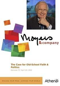 Moyers & Company: The Case for Old-School Faith & Politics