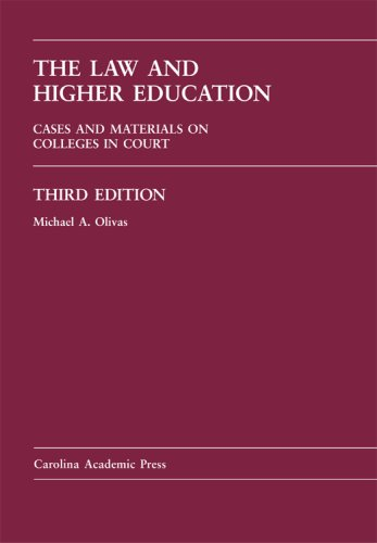 The Law And Higher Education: Cases And Materials on...