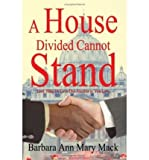 img - for A House Divided Cannot Stand: Lord, Help Us Love One Another as You Love (Paperback) - Common book / textbook / text book