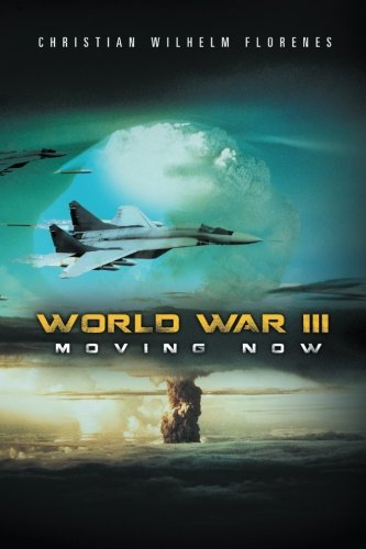 World War Iii: Moving Now