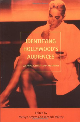 Identifying Hollywood's Audiences: Cultural Identity and...