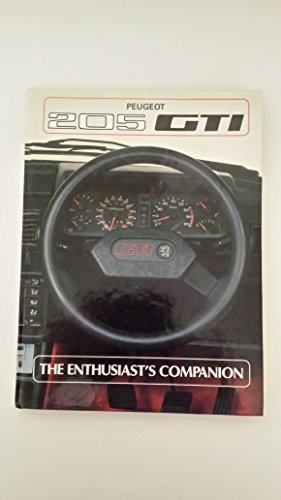 Peugeot 205 GTI: The Enthusiast's Companion (The Enthusiast's Companion series)