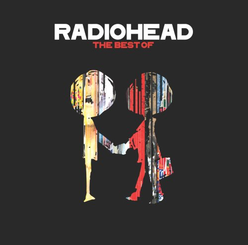 Radiohead - The Best Of Radiohead - Zortam Music