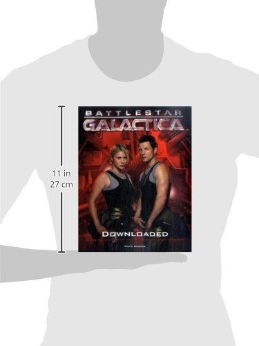 Battlestar Galactica: Downloaded: Inside the Universe of the Critically Acclaimed TV Series: The Official Color Companion: 1