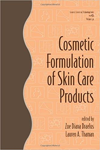 Cosmetic Formulation of Skin Care Products (Cosmetic Science and Technology Series Vol. 30)