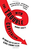 img - for Trouble with Capitalism, The book / textbook / text book