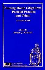 Nursing Home Litigation: Pretrial Practice and Trials, Second Edition