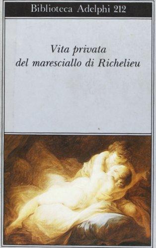 Vita privata del maresciallo di Richelieu