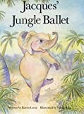 img - for Jacques' Jungle Ballet book / textbook / text book