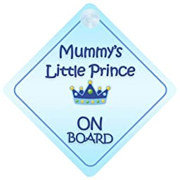 Mummy Little Prince On Board Car Sign New Baby / Child Gift / Present / Baby Shower Surprise