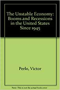 The Unstable Economy: Booms and Recessions in the United ...