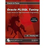By Dr. Timothy Hall Oracle PL/SQL Tuning: Expert Secrets for High Performance Programming (Oracle In-Focus series) (Volu