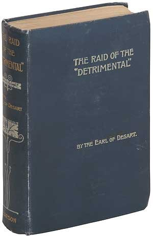 The Raid of the Detrimental: Being the True History of the Great Disappearance of 1862; Related by Several of Those Implicated and Others; And Now First Set Forth PDF