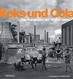 Koks und Cola, das Ruhrgebiet der 50er Jahre