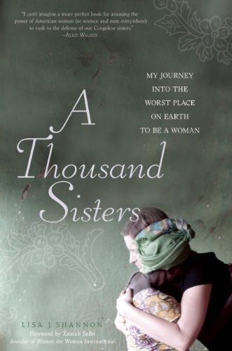 A Thousand Sisters: My Journey into the Worst Place on...