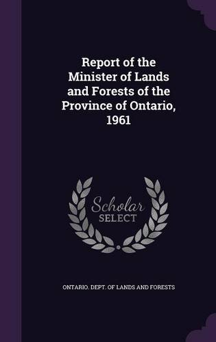 Report of the Minister of Lands and Forests of the Province of Ontario, 1961