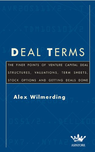 deal-terms-the-finer-points-of-venture-capital-deal-structures-valuations-term-sheets-stock-options-