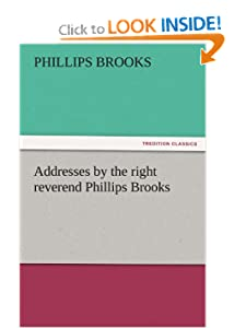 Addresses the right reverend Phillips Brooks (TREDITION CLASSICS)