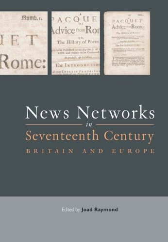 NEWS NETWORKS IN 17THC BRIT&EU