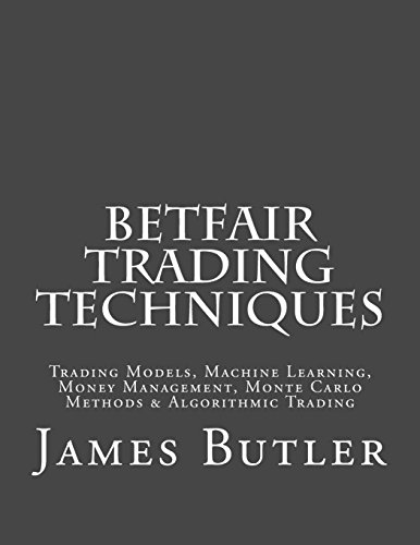 betfair-trading-techniques-trading-models-machine-learning-money-management-monte-carlo-methods-algo