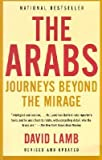 img - for [The Arabs: Journeys Beyond the Mirage] (By: David Lamb) [published: April, 2002] book / textbook / text book