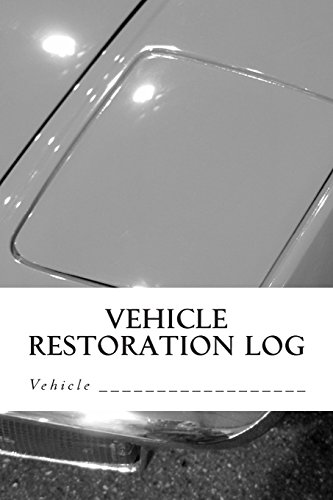 Vehicle Restoration Log: Vehicle Cover 8 (S M Car Journals)